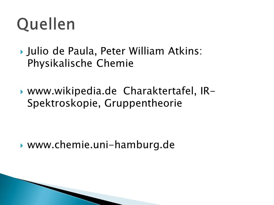 Quellen Julio de Paula, Peter William Atkins: Physikalische Chemie