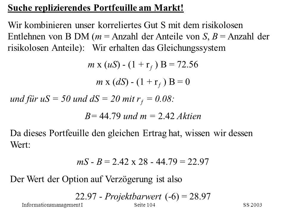 Suche replizierendes Portfeuille am Markt!