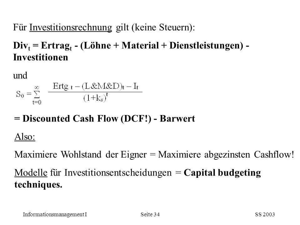 Für Investitionsrechnung gilt (keine Steuern):