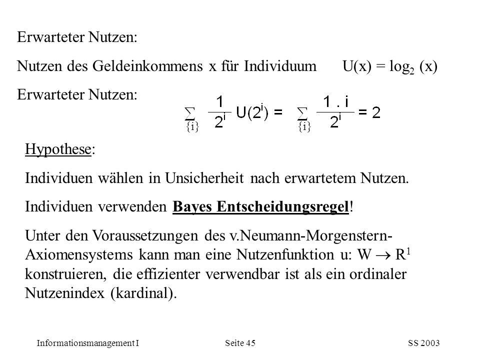 Nutzen des Geldeinkommens x für Individuum U(x) = log2 (x)