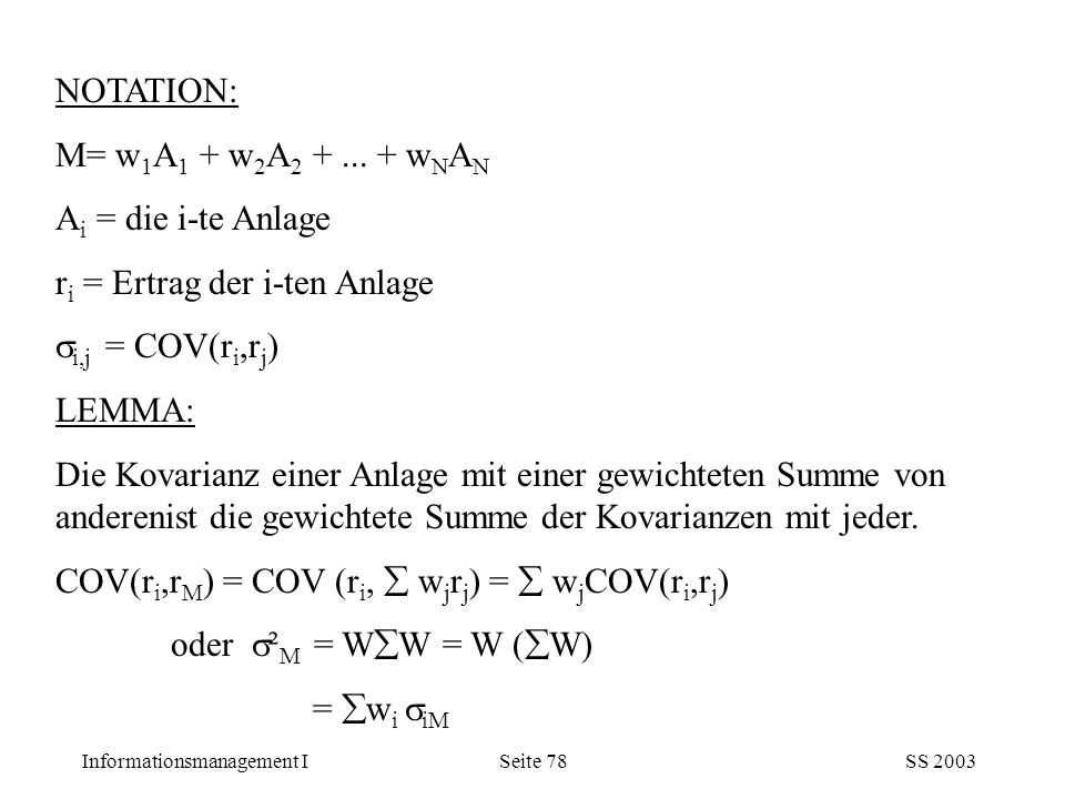 NOTATION: M= w1A1 + w2A2 + ... + wNAN. Ai = die i-te Anlage. ri = Ertrag der i-ten Anlage. i,j = COV(ri,rj)