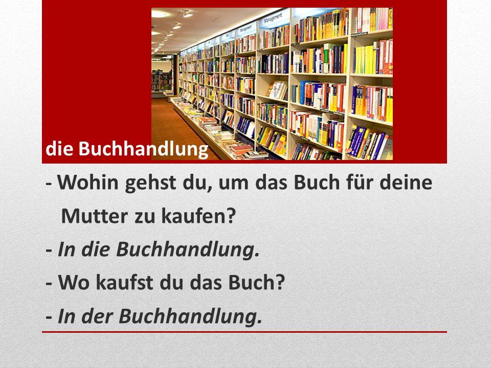 Mutter zu kaufen - In die Buchhandlung. - Wo kaufst du das Buch
