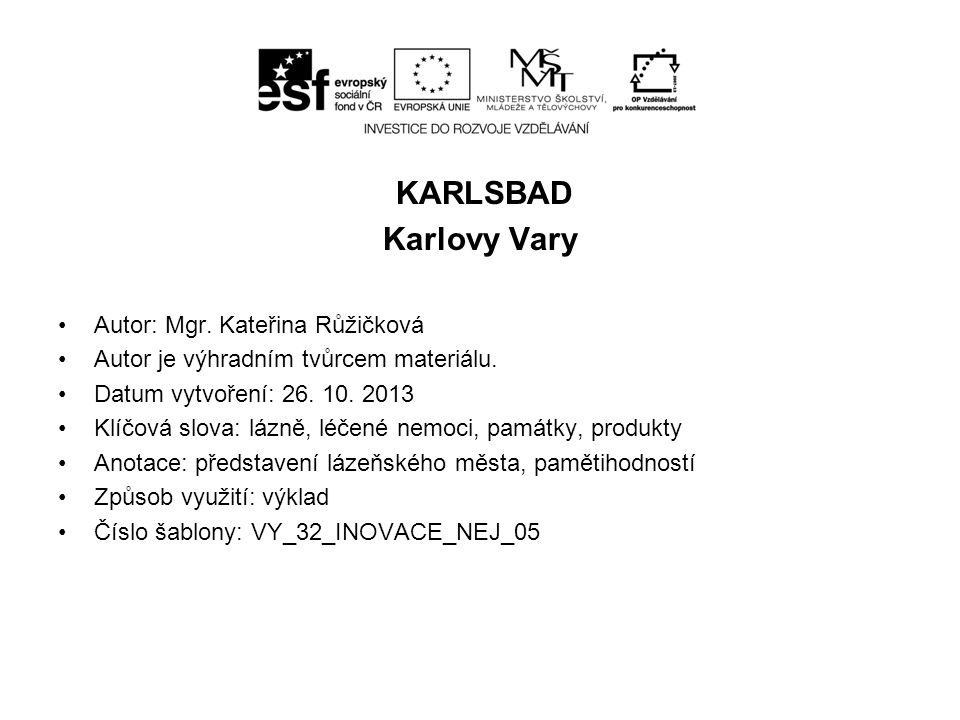 KARLSBAD Karlovy Vary Autor: Mgr. Kateřina Růžičková