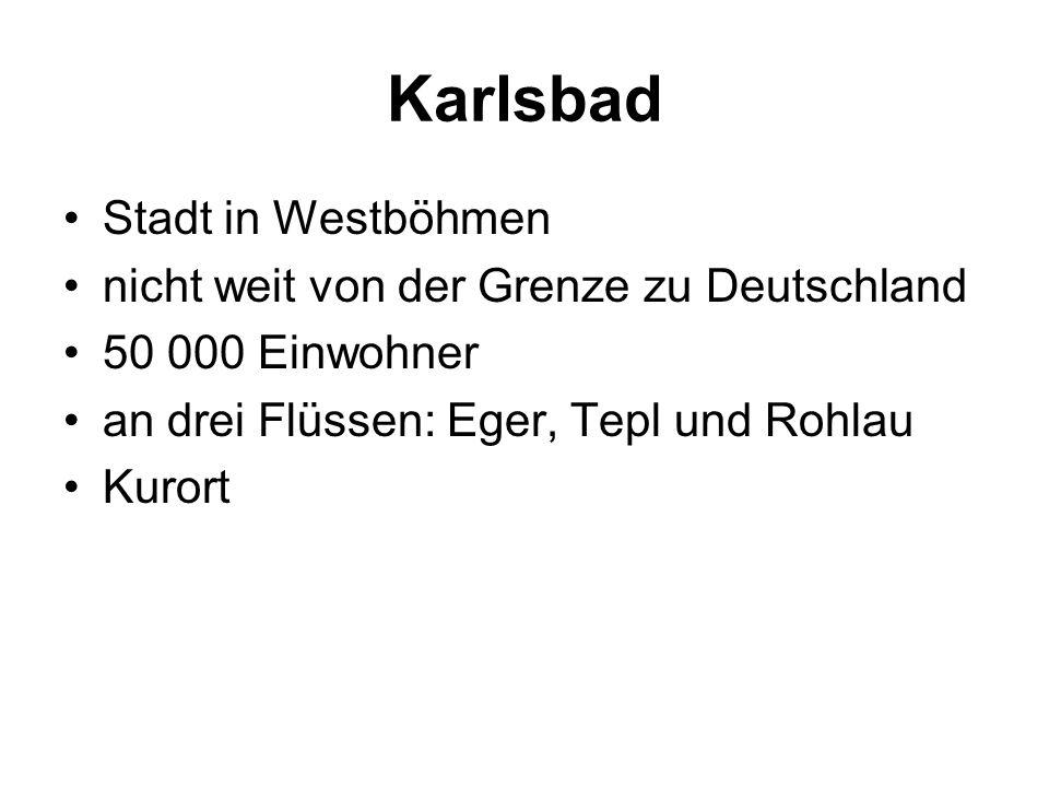 Karlsbad Stadt in Westböhmen nicht weit von der Grenze zu Deutschland