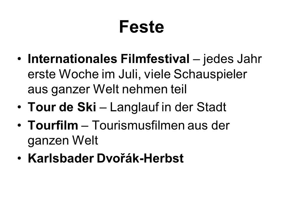 Feste Internationales Filmfestival – jedes Jahr erste Woche im Juli, viele Schauspieler aus ganzer Welt nehmen teil.