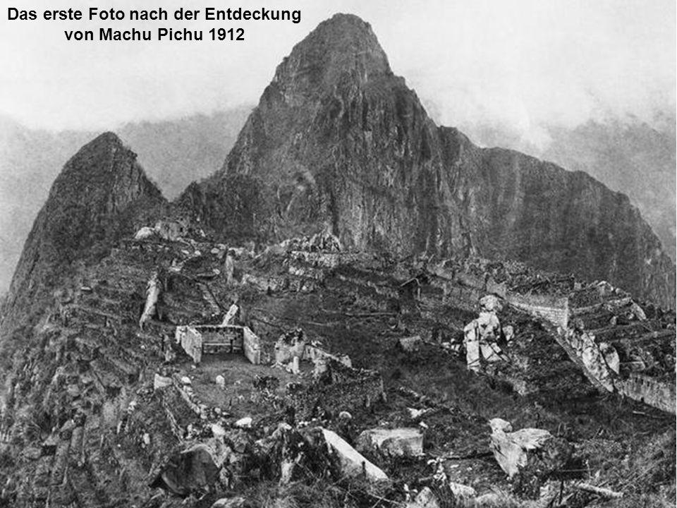 Das erste Foto nach der Entdeckung von Machu Pichu 1912