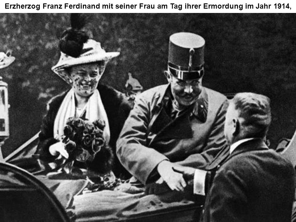 Erzherzog Franz Ferdinand mit seiner Frau am Tag ihrer Ermordung im Jahr 1914,