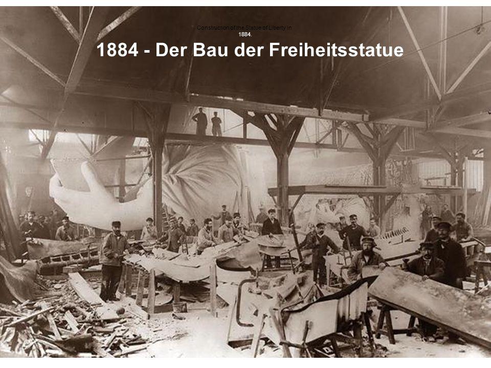 1884 - Der Bau der Freiheitsstatue