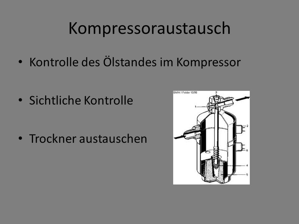 Kompressoraustausch Kontrolle des Ölstandes im Kompressor