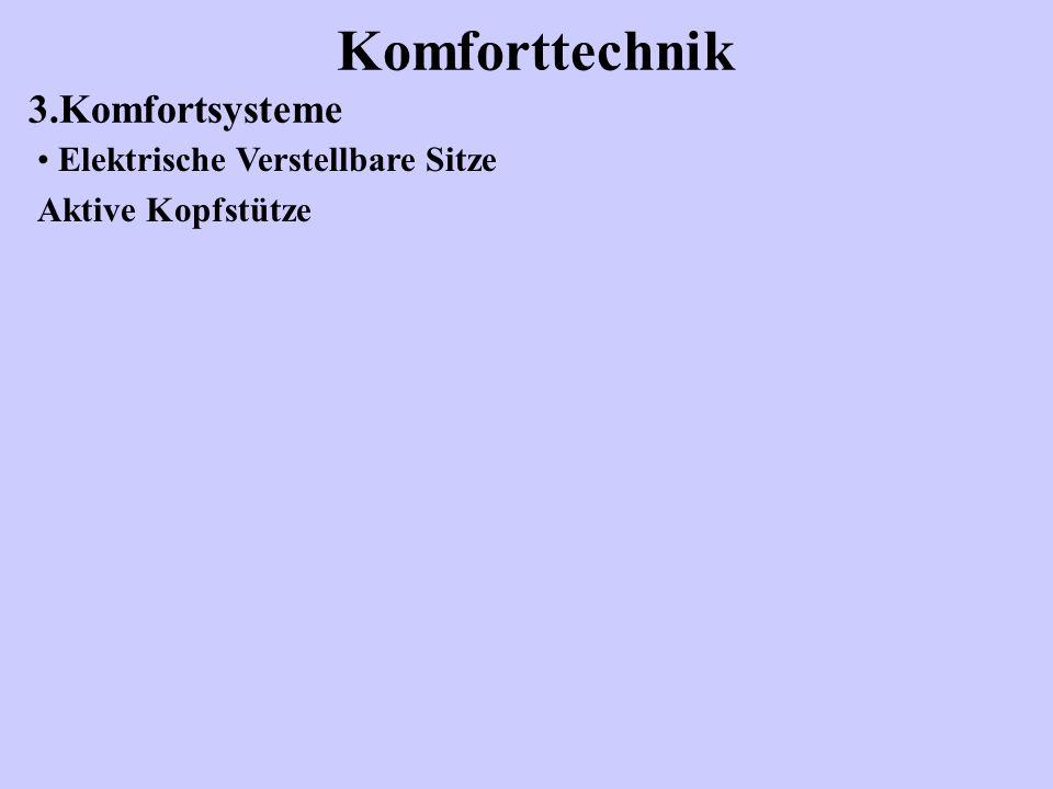 Komforttechnik 3.Komfortsysteme Elektrische Verstellbare Sitze