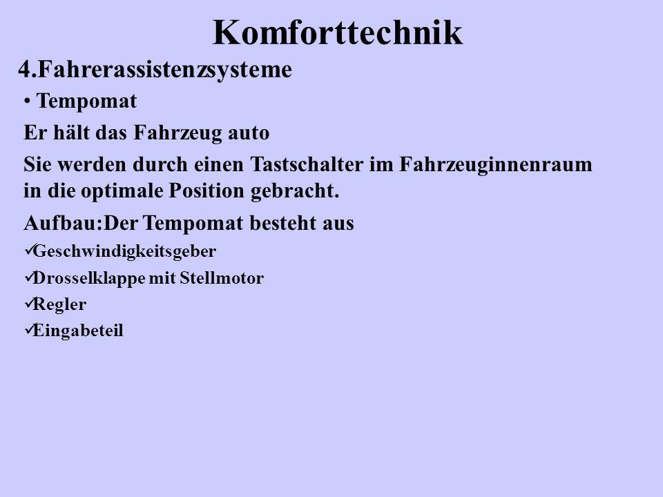Komforttechnik 4.Fahrerassistenzsysteme Tempomat