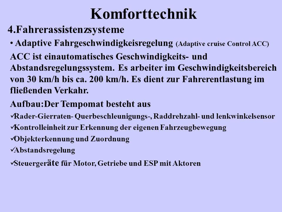 Komforttechnik 4.Fahrerassistenzsysteme