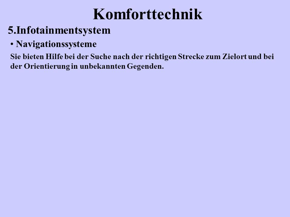 Komforttechnik 5.Infotainmentsystem Navigationssysteme