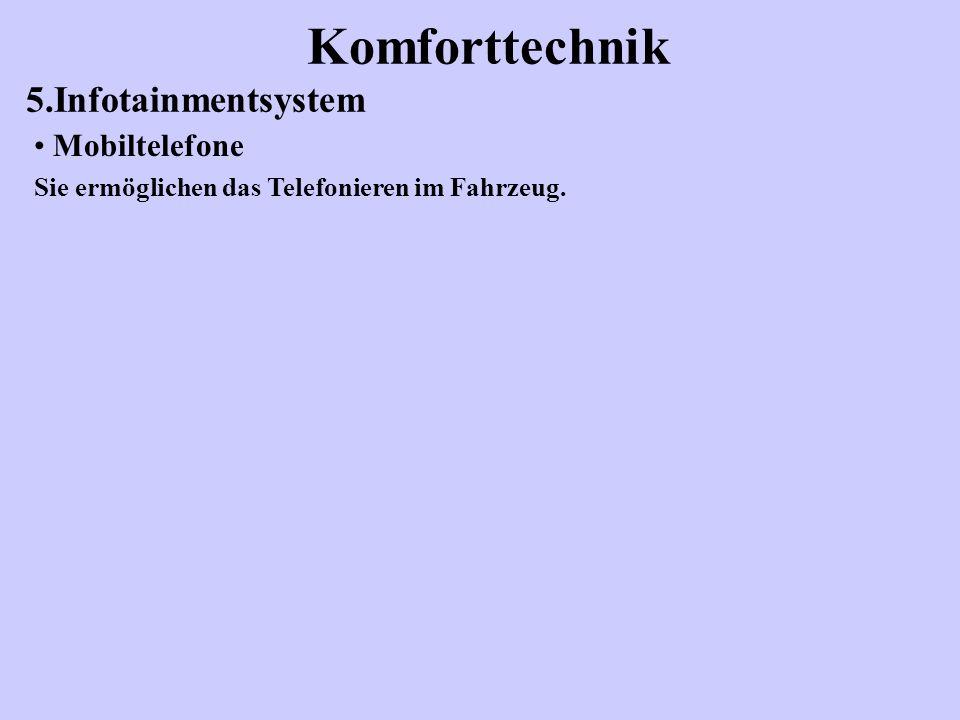 Komforttechnik 5.Infotainmentsystem Mobiltelefone