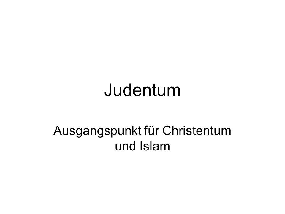 Ausgangspunkt für Christentum und Islam