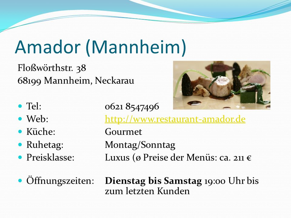 Amador (Mannheim) Floßwörthstr. 38 68199 Mannheim, Neckarau
