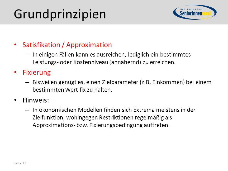 Grundprinzipien Satisfikation / Approximation Fixierung Hinweis: