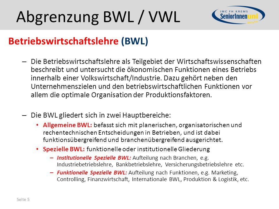 Abgrenzung BWL / VWL Betriebswirtschaftslehre (BWL)