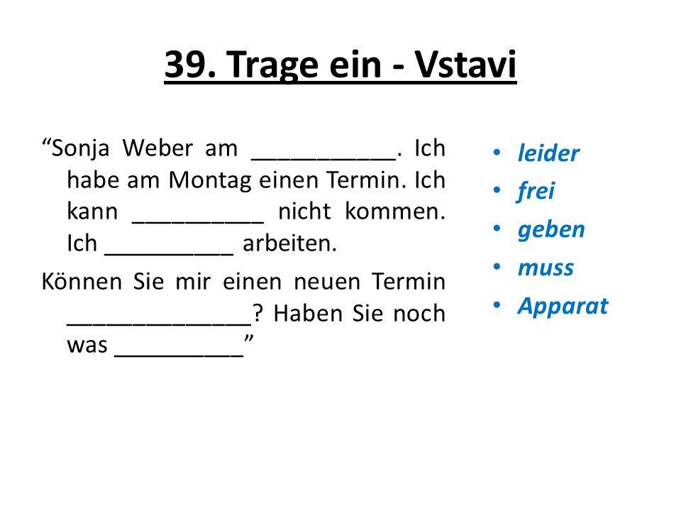 39. Trage ein - Vstavi