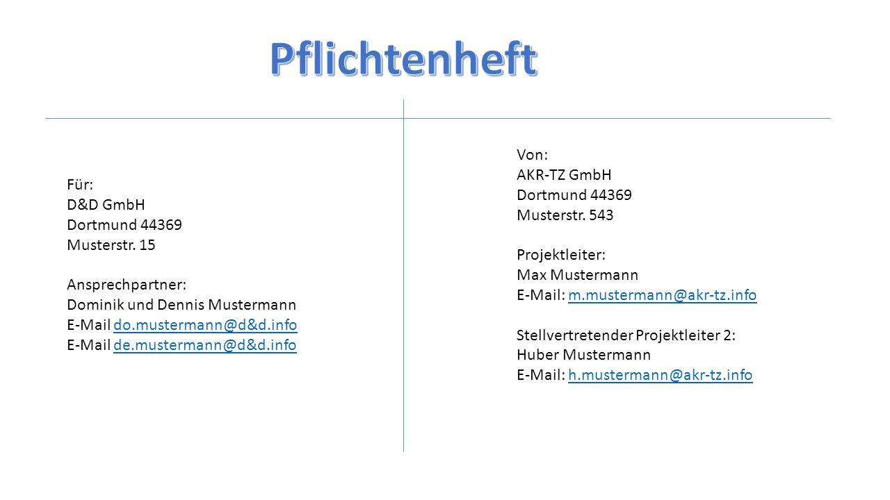 Pflichtenheft Von: AKR-TZ GmbH Dortmund 44369 Musterstr. 543 Für: