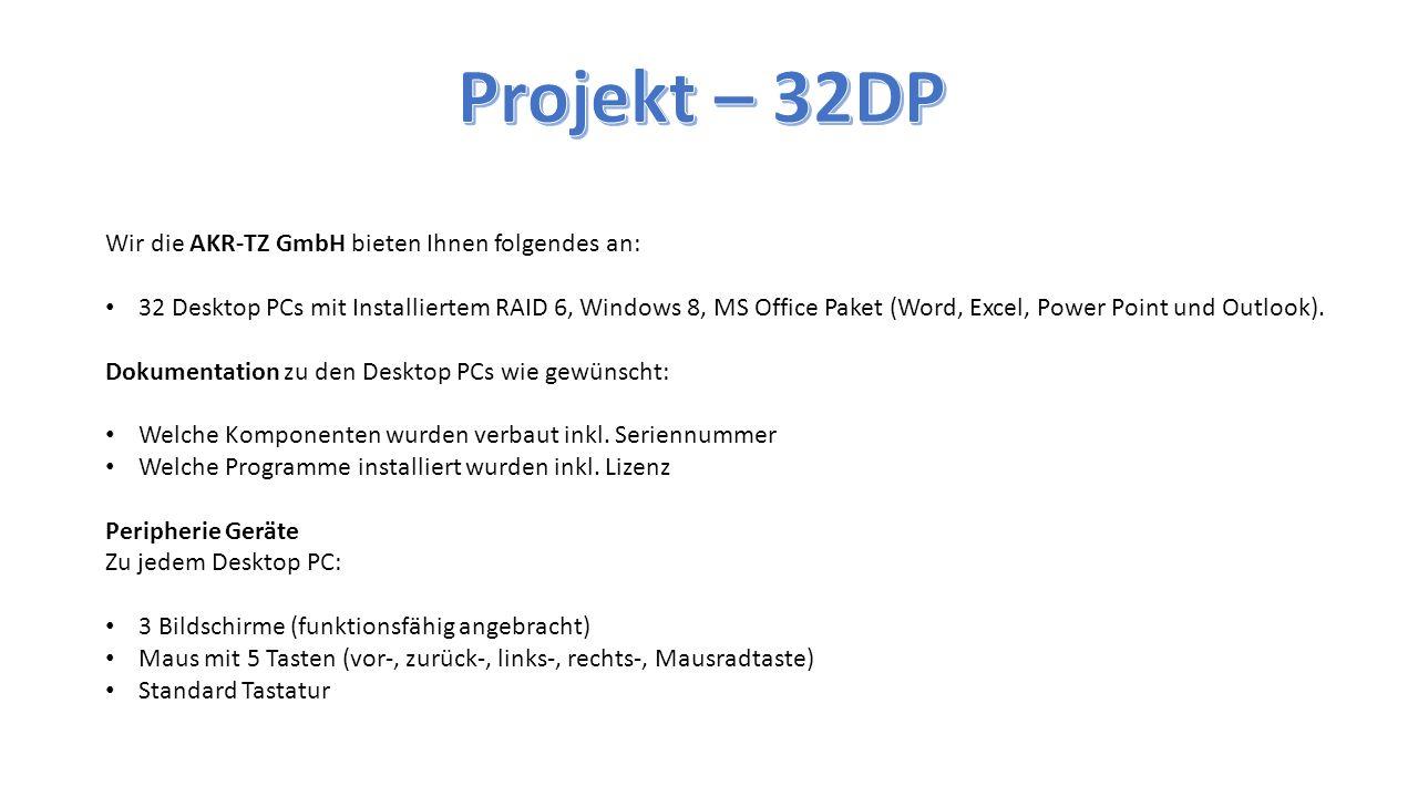 Projekt – 32DP Wir die AKR-TZ GmbH bieten Ihnen folgendes an: