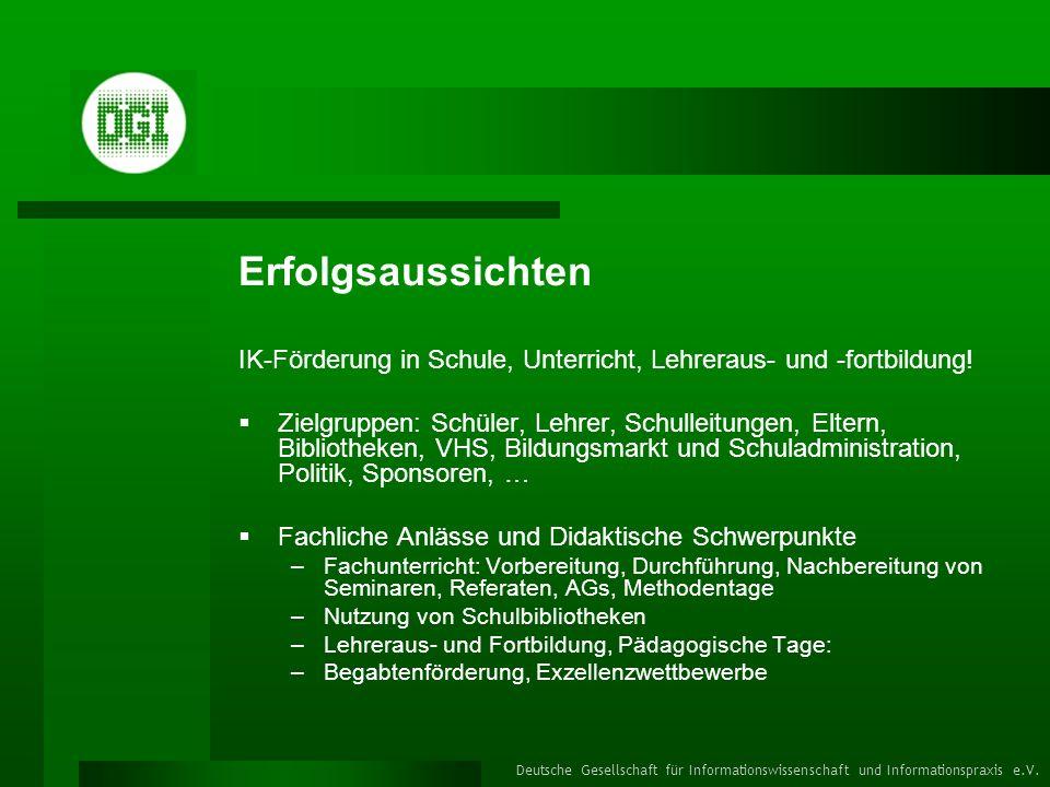 Erfolgsaussichten IK-Förderung in Schule, Unterricht, Lehreraus- und -fortbildung!
