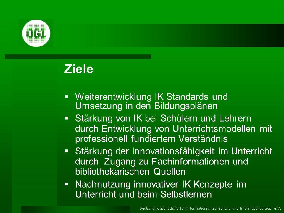 Ziele Weiterentwicklung IK Standards und Umsetzung in den Bildungsplänen.