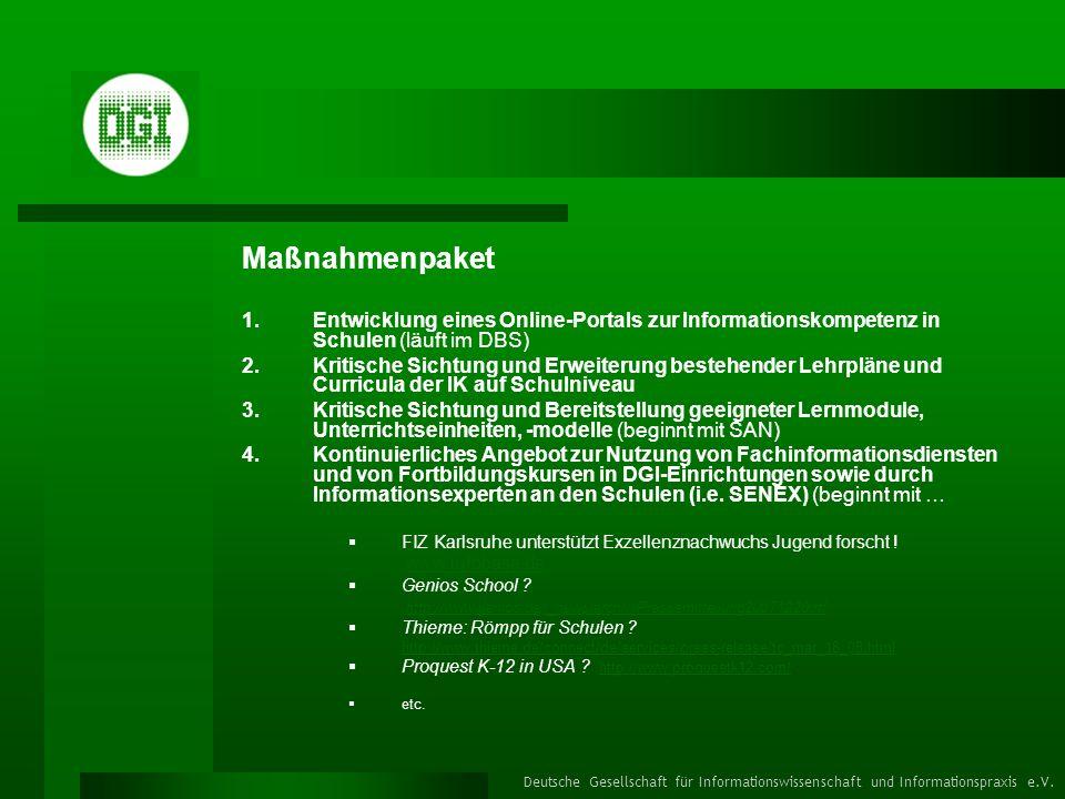 MaßnahmenpaketEntwicklung eines Online-Portals zur Informationskompetenz in Schulen (läuft im DBS)