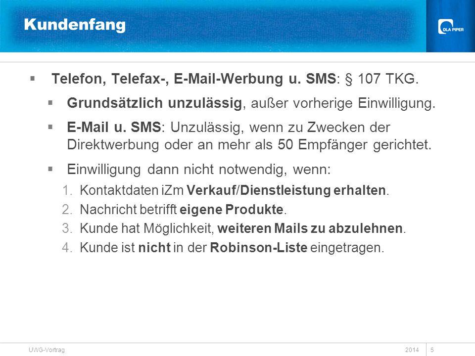 Kundenfang Telefon, Telefax-, E-Mail-Werbung u. SMS: § 107 TKG.