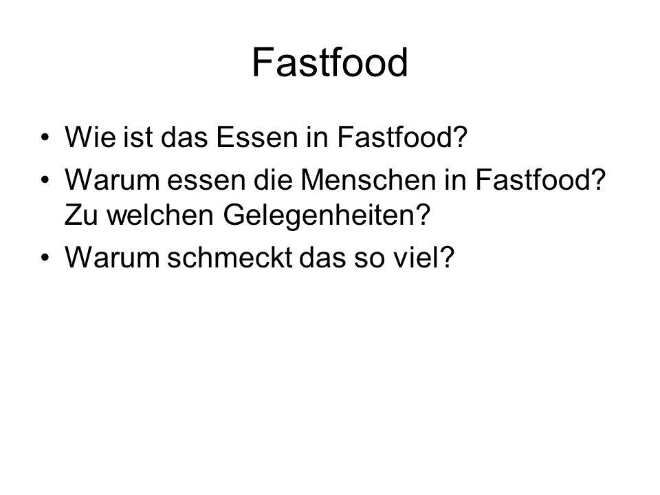 Fastfood Wie ist das Essen in Fastfood