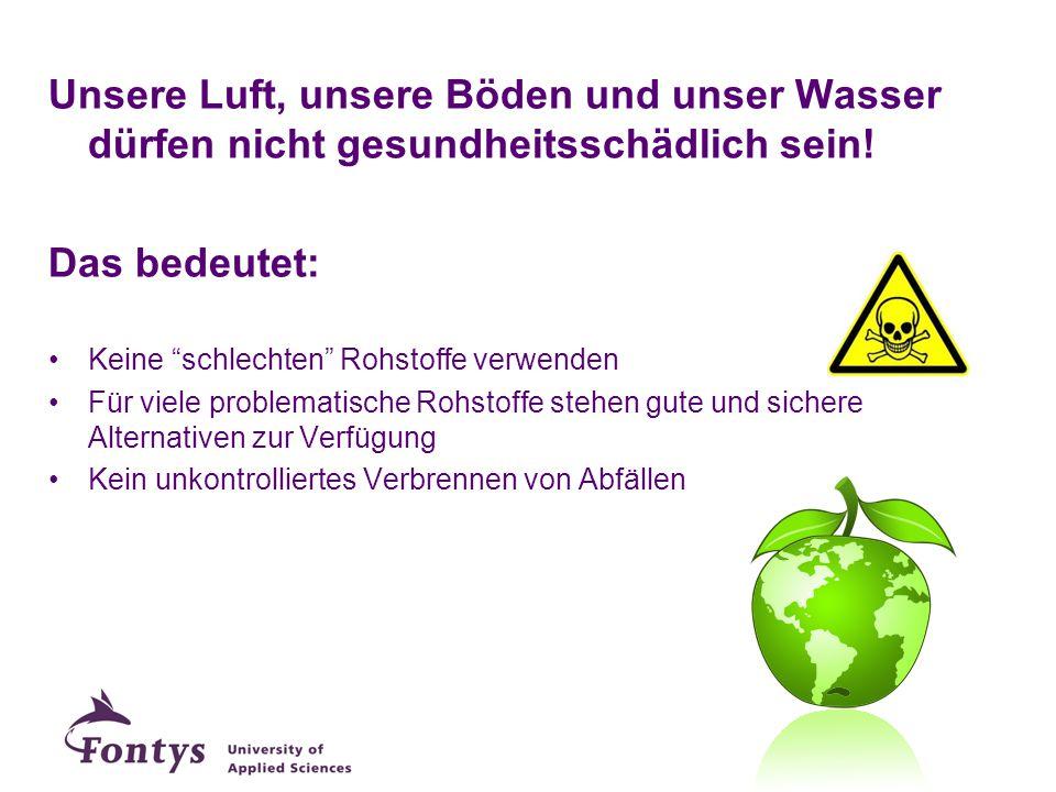 Unsere Luft, unsere Böden und unser Wasser dürfen nicht gesundheitsschädlich sein!