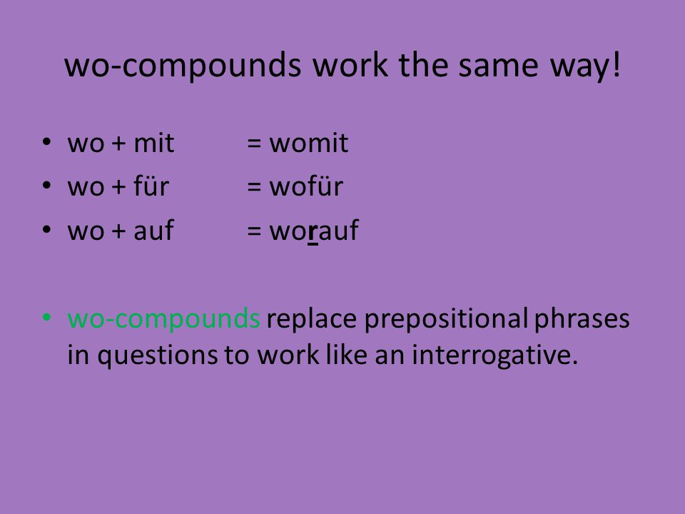 wo-compounds work the same way!
