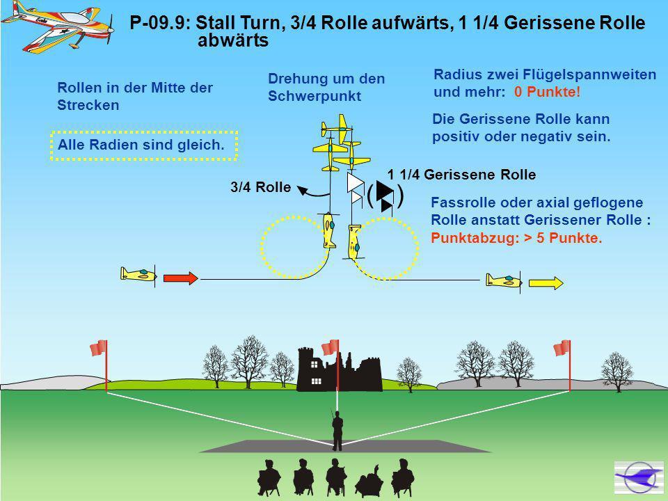 P-09.9: Stall Turn, 3/4 Rolle aufwärts, 1 1/4 Gerissene Rolle abwärts