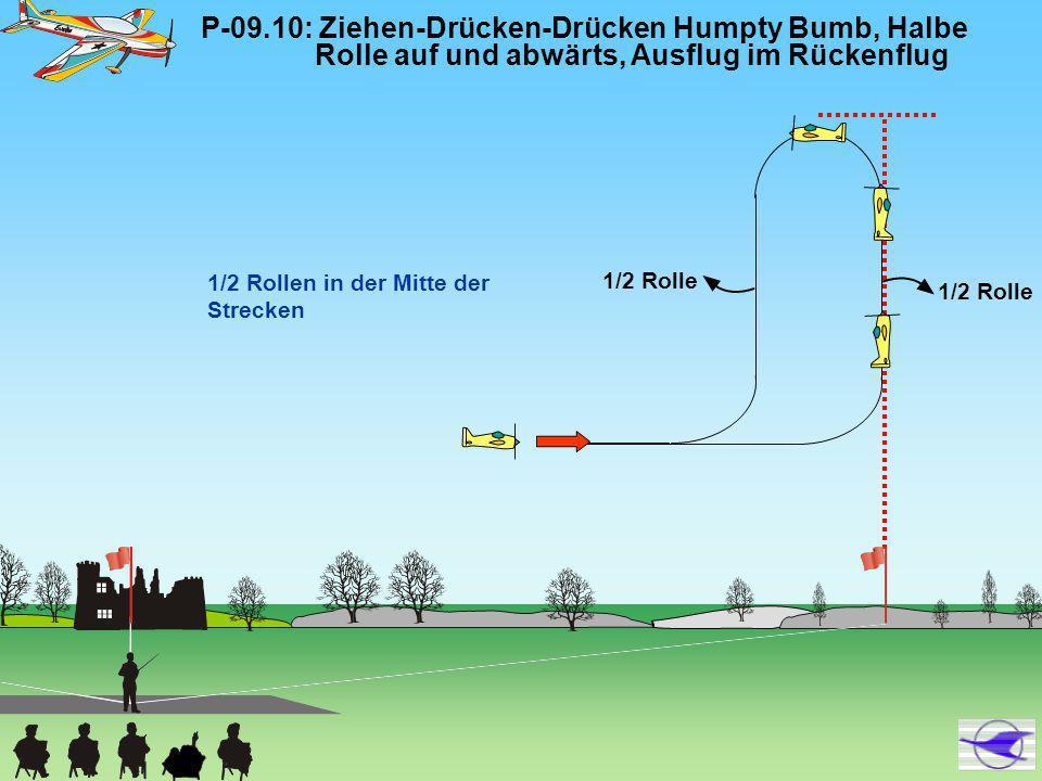 P-09. 10: Ziehen-Drücken-Drücken Humpty Bumb, Halbe