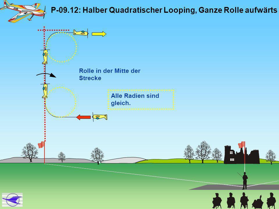 P-09.12: Halber Quadratischer Looping, Ganze Rolle aufwärts
