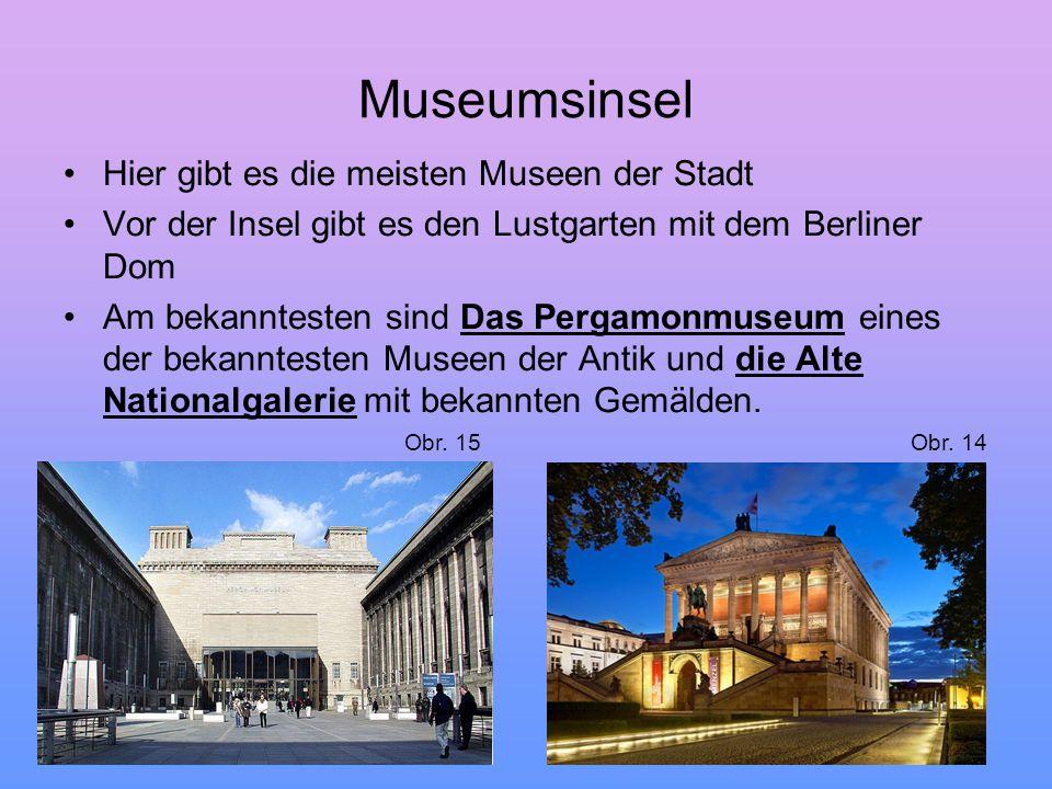 Museumsinsel Hier gibt es die meisten Museen der Stadt