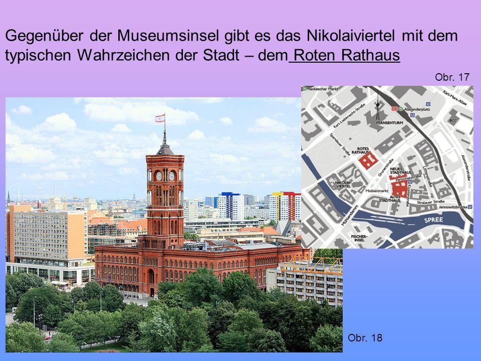 Gegenüber der Museumsinsel gibt es das Nikolaiviertel mit dem typischen Wahrzeichen der Stadt – dem Roten Rathaus
