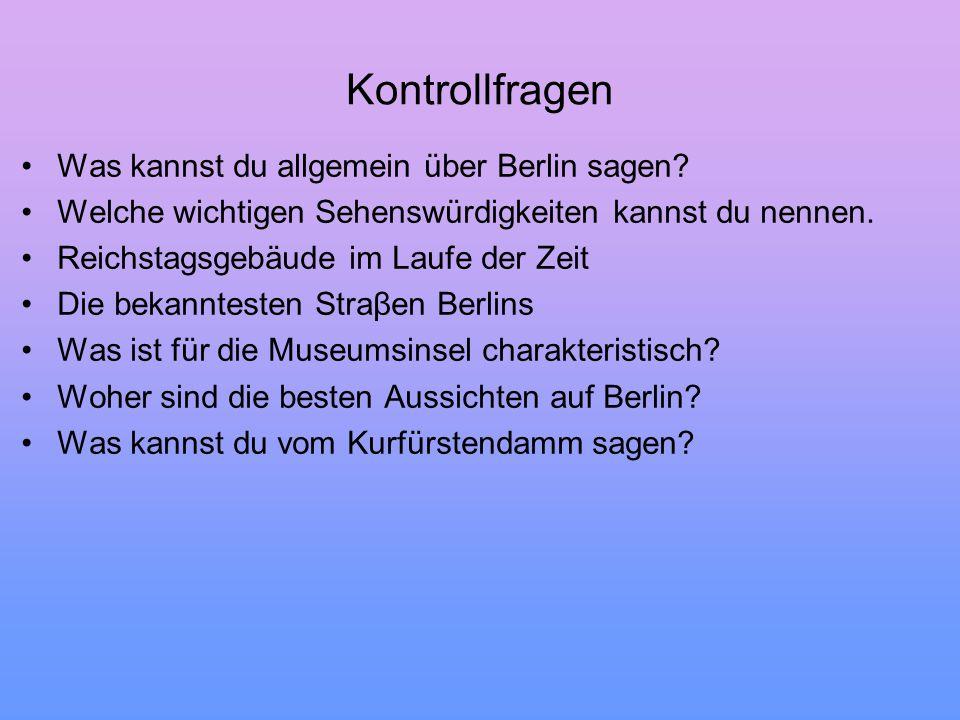 Kontrollfragen Was kannst du allgemein über Berlin sagen