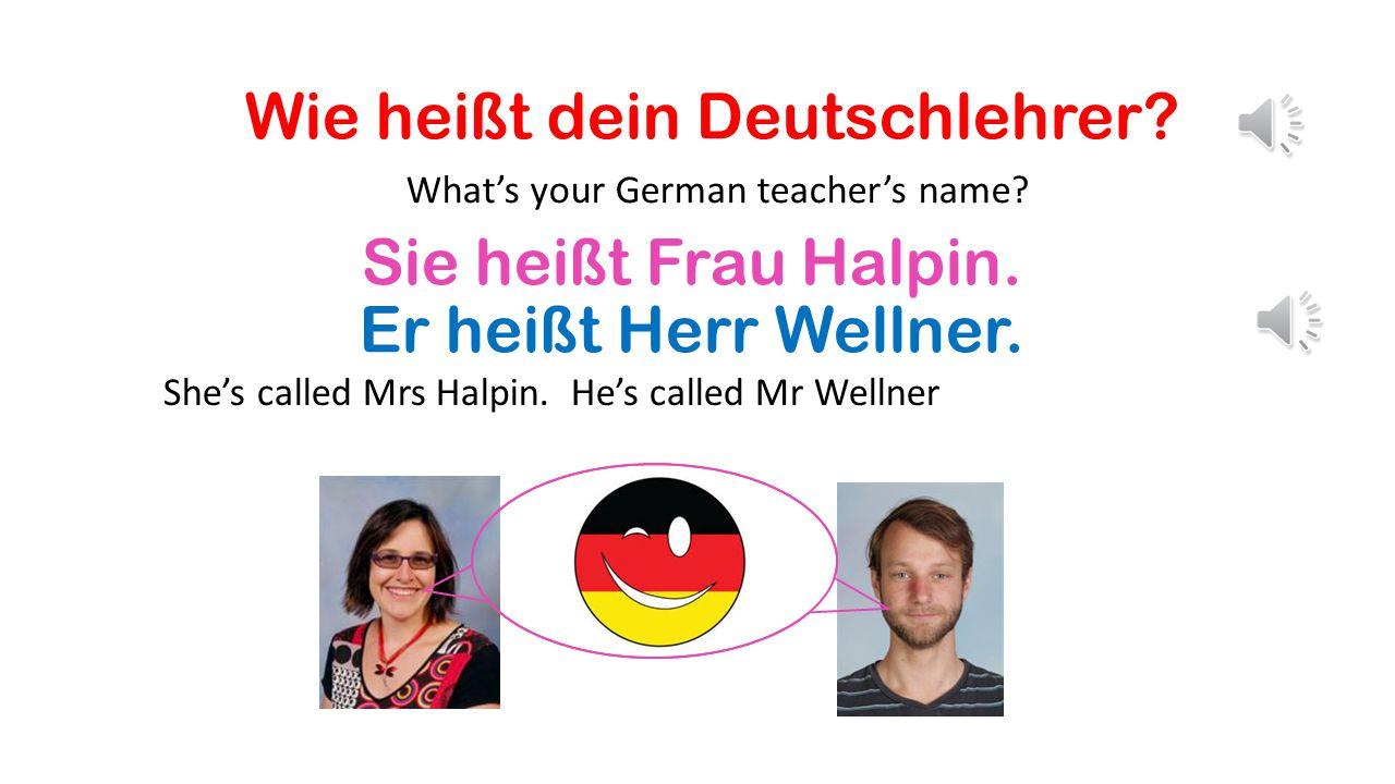 Wie heißt dein Deutschlehrer