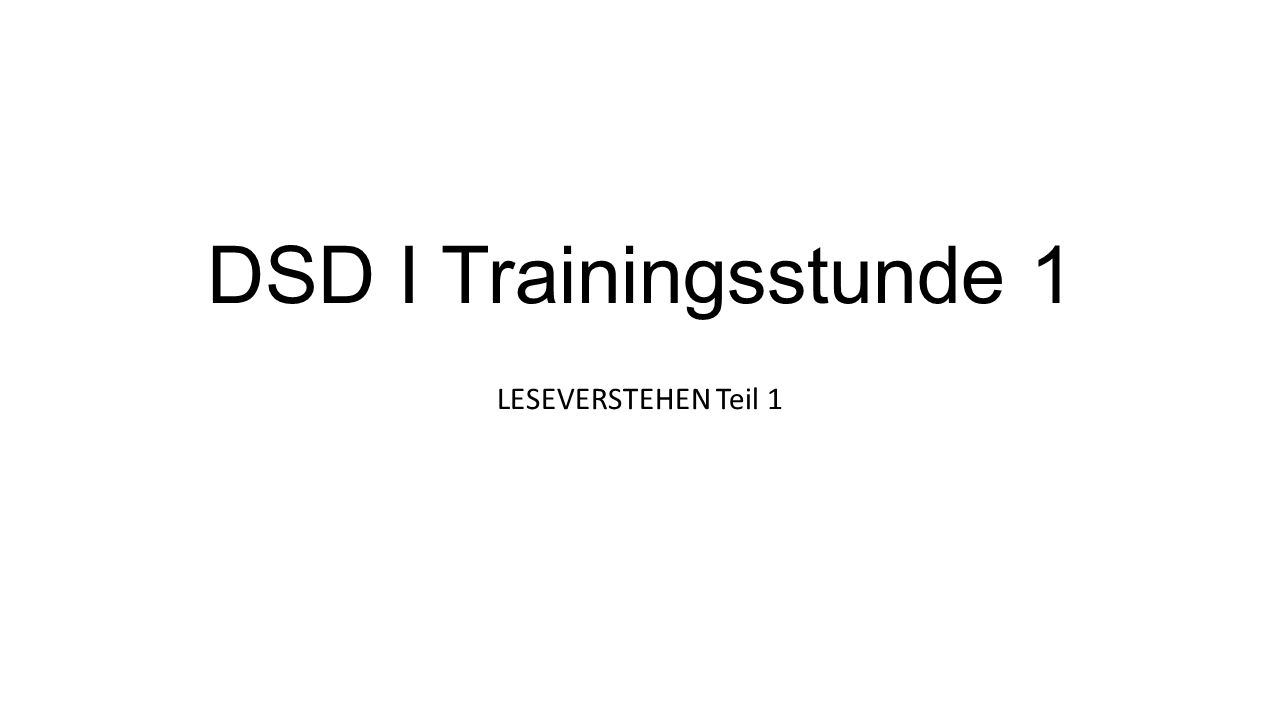 DSD I Trainingsstunde 1 LESEVERSTEHEN Teil 1