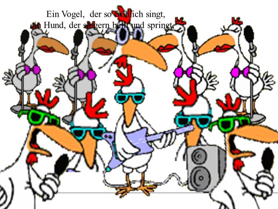 Ein Vogel, der so fröhlich singt,