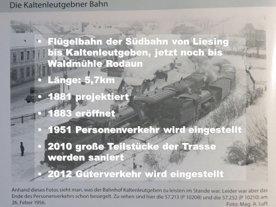 Flügelbahn der Südbahn von Liesing bis Kaltenleutgeben, jetzt noch bis Waldmühle Rodaun