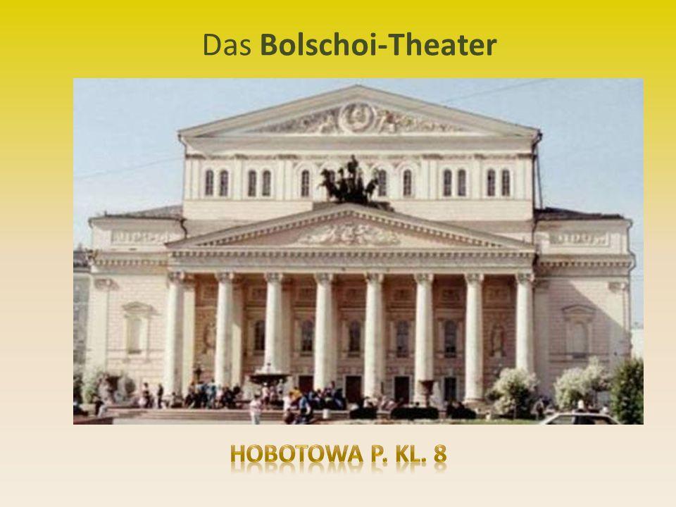 Das Bolschoi-Theater Hobotowa P. Kl. 8