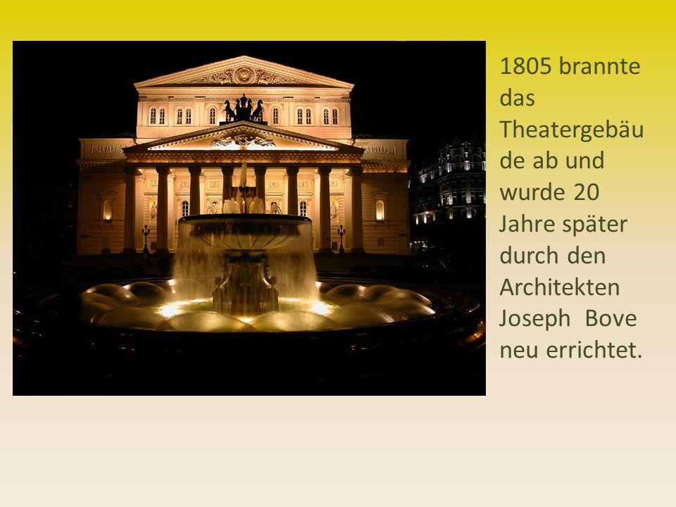 1805 brannte das Theatergebäude ab und wurde 20 Jahre später durch den Architekten Joseph Bove neu errichtet.