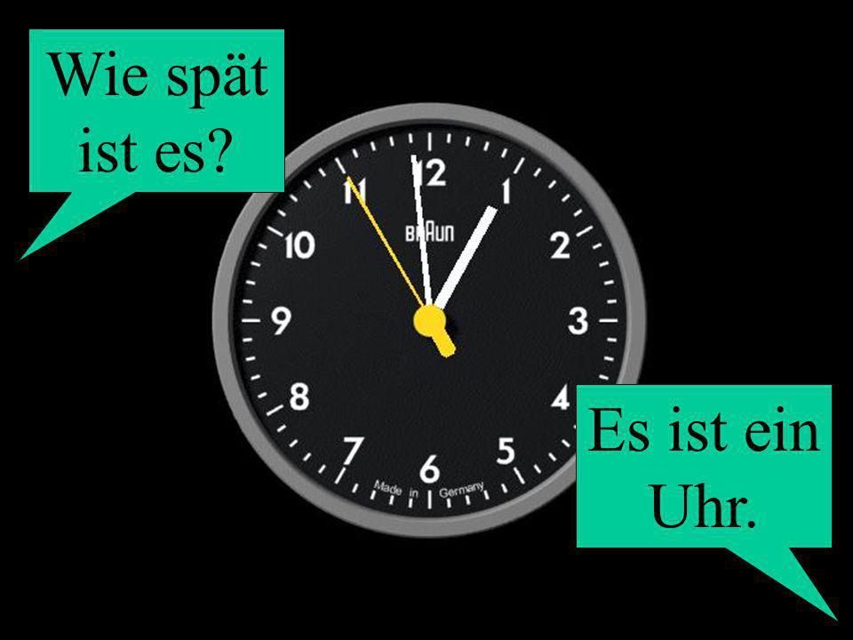 Wie spät ist es Es ist ein Uhr.