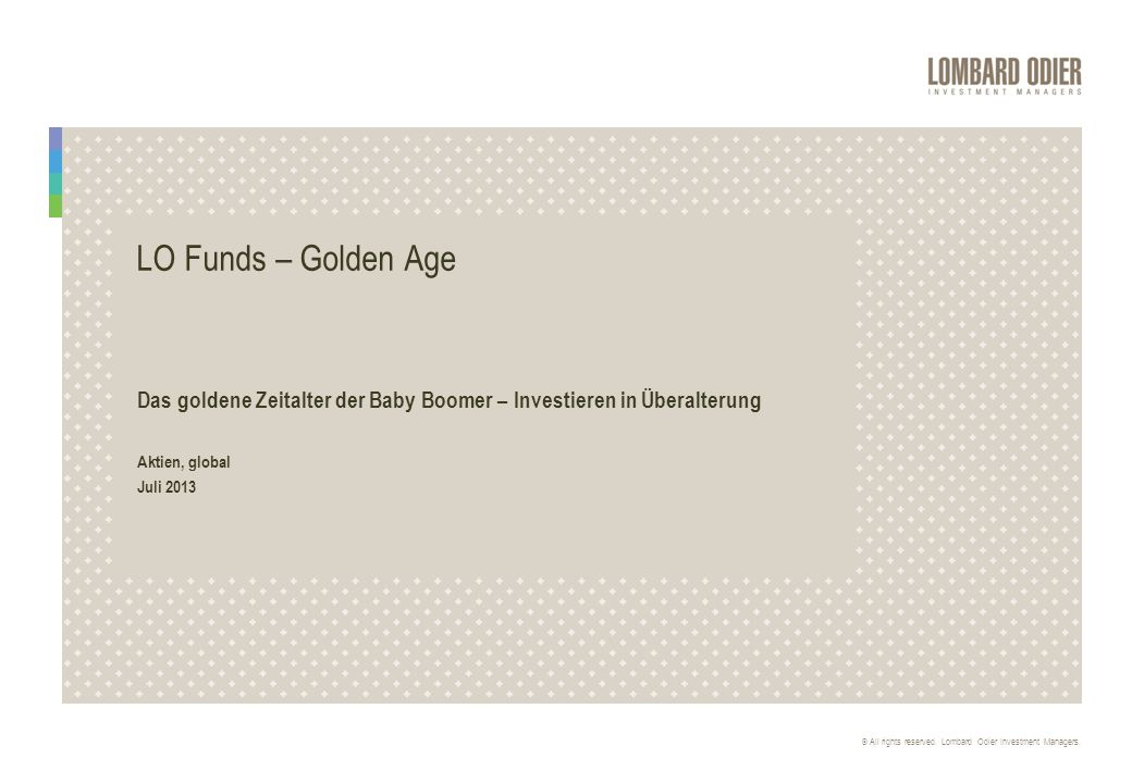 LO Funds – Golden Age Das goldene Zeitalter der Baby Boomer – Investieren in Überalterung. Aktien, global.