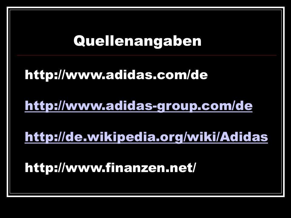 Quellenangaben http://www.adidas.com/de http://www.adidas-group.com/de