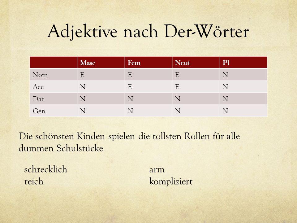 Adjektive nach Der-Wörter