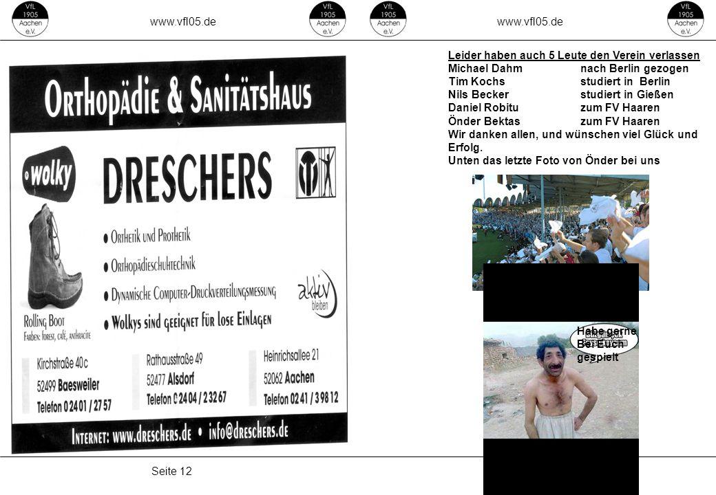 www.vfl05.de www.vfl05.de. Leider haben auch 5 Leute den Verein verlassen. Michael Dahm nach Berlin gezogen.
