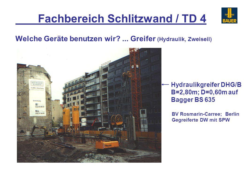 Fachbereich Schlitzwand / TD 4 Welche Geräte benutzen wir